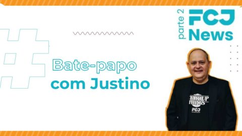 Newsletter – parte 2 – Bate papo com Justino